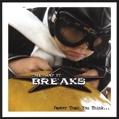 The Way It Breaks - Faster Than You Think... (2006)