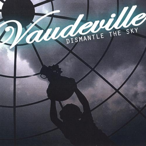 Vaudeville - Dismantle the Sky (2009)