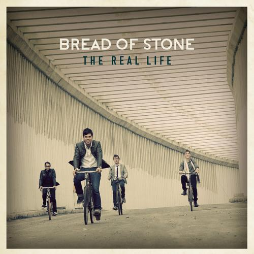Bread Of Stone - The Real Life (2012)
