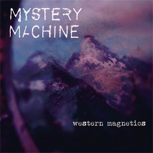 Mystery Machine - Western Magnetics (2012)
