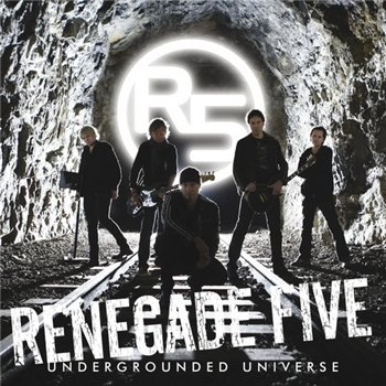 Renegade Five - Undergrounded Universe (2009)